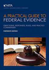 9781601568687-1601568681-A Practical Guide to Federal Evidence: Objections, Responses, Rules, and Practice Commentary (NITA)