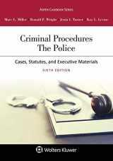 9781454897958-1454897953-Criminal Procedures: The Police [Connected Casebook] (Aspen Casebook)