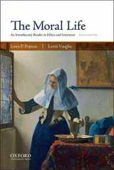 9780190607845-019060784X-The Moral Life: An Introductory Reader in Ethics and Literature