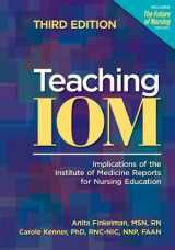9781558104549-1558104542-Teaching IOM: Implications of the Institute of Medicine Reports for Nursing Education