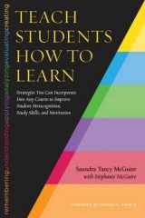 9781620363164-162036316X-Teach Students How to Learn: Strategies You Can Incorporate Into Any Course to Improve Student Metacognition, Study Skills, and Motivation