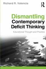 9780415877107-0415877105-Dismantling Contemporary Deficit Thinking: Educational Thought and Practice (Critical Educator (Paperback))
