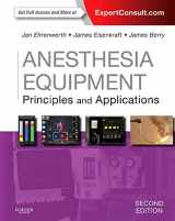 9780323112376-0323112374-Anesthesia Equipment: Principles and Applications (Expert Consult: Online and Print) (Expert Consult Title: Online + Print)