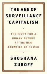 9781610395694-1610395697-The Age of Surveillance Capitalism: The Fight for a Human Future at the New Frontier of Power