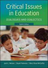 9780078024375-0078024374-Critical Issues in Education: Dialogues and Dialectics