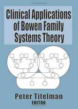 9780789004697-0789004690-Clinical Applications of Bowen Family Systems Theory (Haworth Marriage and the Family)