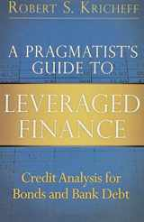 9780133552768-0133552764-A Pragmatist's Guide to Leveraged Finance: Credit Analysis for Bonds and Bank Debt (Applied Corporate Finance)