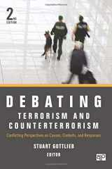 9781452226729-1452226725-Debating Terrorism and Counterterrorism: Conflicting Perspectives on Causes, Contexts, and Responses (Debating Politics)