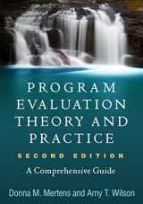 9781462532759-1462532756-Program Evaluation Theory and Practice, Second Edition: A Comprehensive Guide