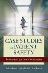 9781449681548-1449681549-Case Studies in Patient Safety: Foundations for Core Competencies