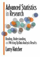 9780985867003-0985867000-Advanced Statistics in Research: Reading, Understanding, and Writing Up Data Analysis Results