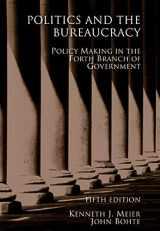 9780495007470-0495007471-Politics and the Bureaucracy