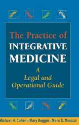 9780826103079-0826103073-The Practice of Integrative Medicine: A Legal and Operational Guide