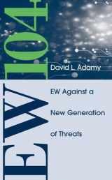 9781608078691-1608078698-EW 104: Electronic Warfare Against a New Generation of Threats
