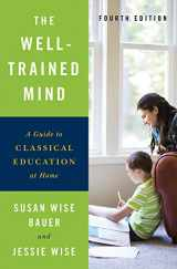 9780393253627-0393253627-The Well-Trained Mind: A Guide to Classical Education at Home (Fourth Edition)