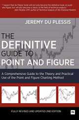 9780857192455-0857192450-The Definitive Guide to Point and Figure: A Comprehensive Guide to the Theory and Practical Use of the Point and Figure Charting Method