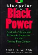 9781879164079-1879164078-Blueprint for Black Power: A Moral, Political, and Economic Imperative for the Twenty-First Century