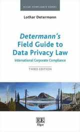 9781786438706-1786438704-Determann's Field Guide to Data Privacy Law: International Corporate Compliance, Third Edition (Elgar Compliance Guides)