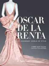 9780847847174-0847847179-Oscar de la Renta: His Legendary World of Style