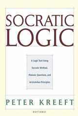 9781587318085-1587318083-Socratic Logic: A Logic Text using Socratic Method, Platonic Questions, and Aristotelian Principles, Edition 3.1