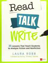 9781506339573-1506339573-Read, Talk, Write: 35 Lessons That Teach Students to Analyze Fiction and Nonfiction (Corwin Literacy)