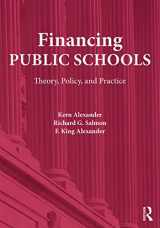 9780415645355-0415645352-Financing Public Schools: Theory, Policy, and Practice