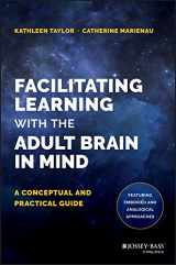 9781118711453-1118711459-Facilitating Learning with the Adult Brain in Mind: A Conceptual and Practical Guide