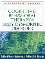 9781462507900-1462507905-Cognitive-Behavioral Therapy for Body Dysmorphic Disorder: A Treatment Manual