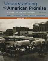 9781319042318-1319042317-Understanding the American Promise, Volume 1: A History: to 1877