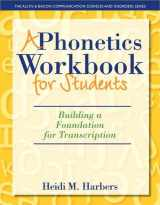 9780132825580-0132825589-Phonetics Workbook for Students, A: Building a Foundation for Transcription (The Allyn & Bacon Communication Sciences and Disorders)