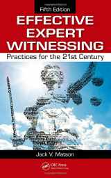 9781439887677-1439887675-Effective Expert Witnessing: Practices for the 21st Century
