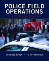 9780133599381-0133599388-Police Field Operations: Theory Meets Practice