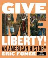 9780393418040-0393418049-Give Me Liberty!: An American History (Full Sixth Edition) (Vol. Combined Volume)