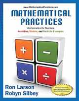 9781285447100-1285447107-Mathematical Practices, Mathematics for Teachers: Activities, Models, and Real-Life Examples