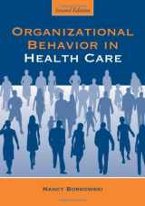 9780763763831-0763763837-Organizational Behavior in Health Care, Second Edition