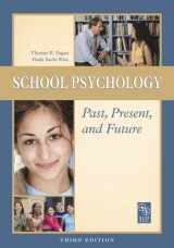 9780932955715-0932955711-School Psychology Past, Present, and Future