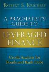 9780133552768-0133552764-A Pragmatist's Guide to Leveraged Finance: Credit Analysis for Bonds and Bank Debt (paperback) (Applied Corporate Finance)