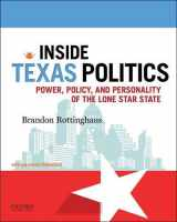 9780190299514-0190299517-Inside Texas Politics: Power, Policy, and Personality of the Lone Star State
