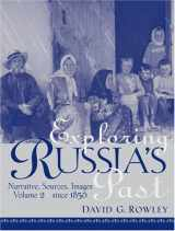 9780130947024-0130947024-Exploring Russia's Past: Narrative, Sources, Images, Vol. 2 - Since 1856