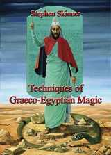 9780738746326-0738746320-Techniques of Graeco-Egyptian Magic