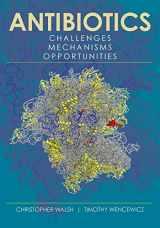 9781555819309-1555819303-Antibiotics: Challenges, Mechanisms, Opportunities (ASM Books)