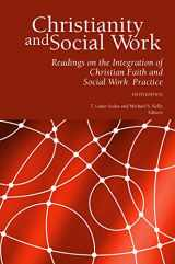 9780989758116-0989758117-Christianity and Social Work: Readings on the Integration of Christian Faith and Social Work Practice (Fifth Edition)