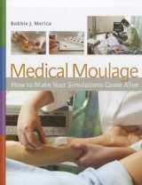 9780803624993-0803624999-Medical Moulage: How to Make Your Simulations Come Alive