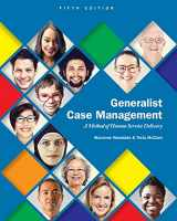 9781305947214-1305947215-Generalist Case Management: A Method of Human Service Delivery