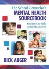 9781412972734-1412972736-The School Counselor′s Mental Health Sourcebook: Strategies to Help Students Succeed