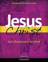 9781594716218-1594716218-Jesus Christ: God's Revelation to the World (Encountering Jesus)