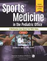 9781610021227-1610021223-Sports Medicine in the Pediatric Office (A Multimedia Case-Based Text with Video)