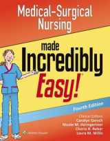 9781496324849-1496324846-Medical-Surgical Nursing Made Incredibly Easy (Incredibly Easy Series)
