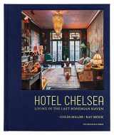 9781580935258-1580935257-Hotel Chelsea: Living in the Last Bohemian Haven