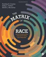 9781452202693-1452202699-The Matrix of Race: Social Construction, Intersectionality, and Inequality